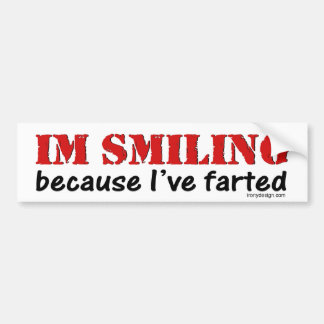 I'm Smiling Because I've Farted Bumpersticker Bumper Sticker