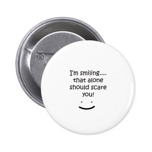 I'm Smiling Funny Design Pins