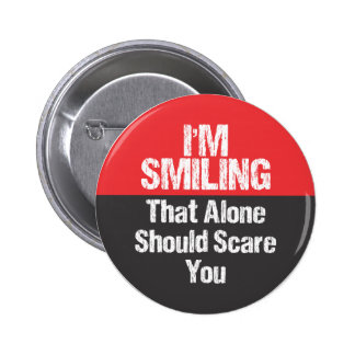 I'm Smiling - Funny Pinback Button