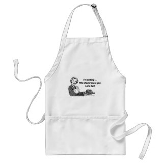 I'm smiling. This should scare you. Let's Eat! Adult Apron