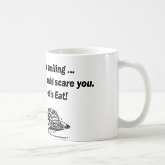 I'm smiling. This should scare you. Let's Eat! Coffee Mug