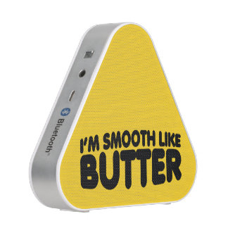 I'm Smooth Like Butter Bluetooth Speaker