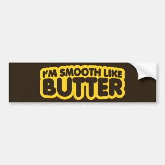 I'm Smooth Like Butter Car Bumper Sticker