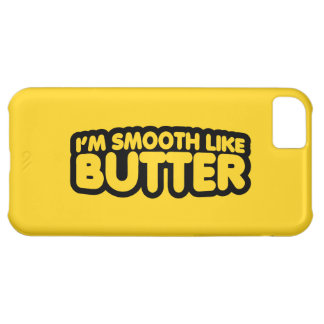 I'm Smooth Like Butter Cover For iPhone 5C