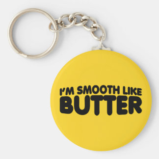 I'm Smooth Like Butter Keychain