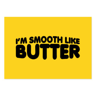 I'm Smooth Like Butter Large Business Card