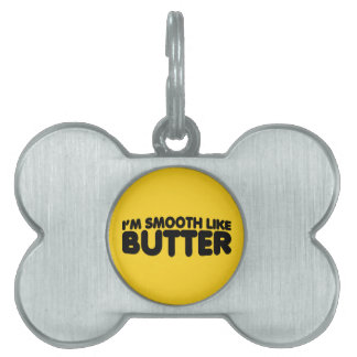 I'm Smooth Like Butter Pet ID Tag