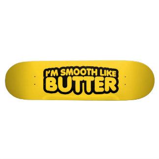 I'm Smooth Like Butter Skateboard Decks