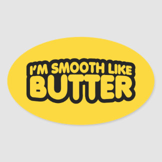I'm Smooth Like Butter Oval Stickers
