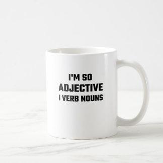 I'm So Adjective I Verb Nouns Coffee Mug