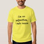 I'm so adjective, I verb nouns T-Shirt