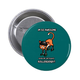 Im so awesome even my cat plays rollerderby button