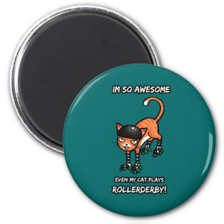 Im so awesome even my cat plays rollerderby 2 inch round magnet