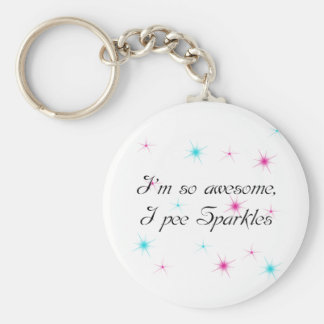 I'M SO AWESOME, I PEE SPARKLES BASIC ROUND BUTTON KEYCHAIN