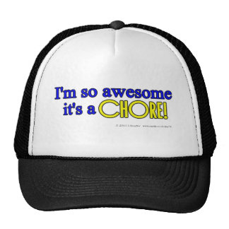 I'm so awesome it's a chore! trucker hat