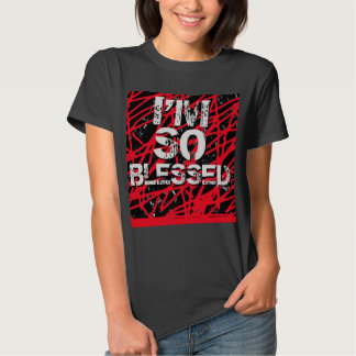 I'm So Blessed T-shirt
