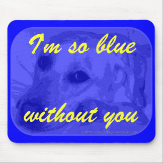 I'm so blue mouse pads