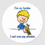 I'm so broke I can't even pay attention Sticker