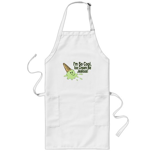 I'm So Cool Ice Cream Be Jealous Long Apron
