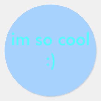 im so cool :) round sticker