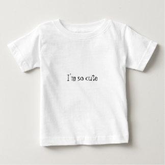 I'm so cute baby T-Shirt