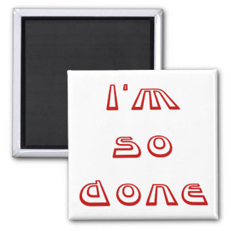 I'm So Done 2 Inch Square Magnet