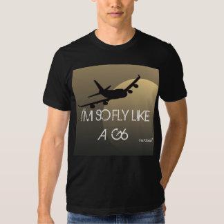 IM SO FLY LIKE A G6 TEE SHIRTS