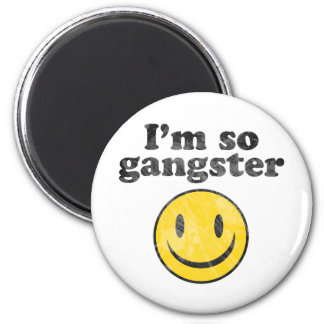 I'm So Gangster Smiley 2 Inch Round Magnet