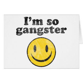 I'm So Gangster Smiley Card