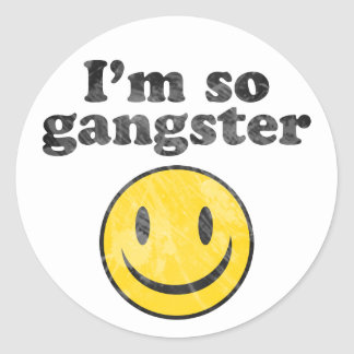 I'm So Gangster Smiley Classic Round Sticker