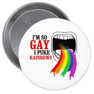 I'm so gay, I puke Rainbows Button