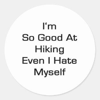 I'm So Good At Hiking Even I Hate Myself Round Sticker