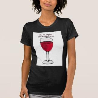 I'M SO HAPPY IT'S HAPPY HOUR...wine print by jill T-shirt