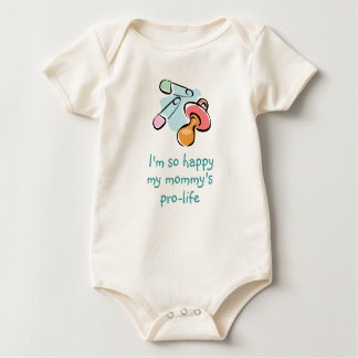 I'm so happy my mommy's pro-life baby bodysuit
