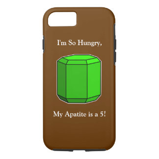 I'm So Hungry, My Apatite is a 5! Pun iPhone 7 Case