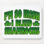 I'm So Irish I Bleed Shamrocks Mousepad