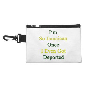 I'm So Jamaican Once I Even Got Deported Accessory Bag