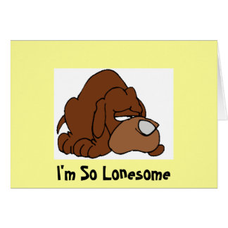 I'm So Lonesome Card