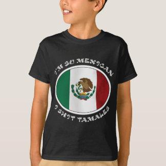 I'm So Mexican I Shirt Tamales