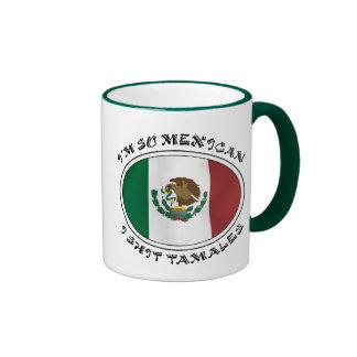 I'm So Mexican I Shirt Tamales Ringer Coffee Mug