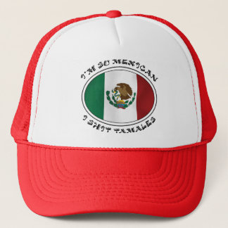 I'm So Mexican I Shirt Tamales Trucker Hat