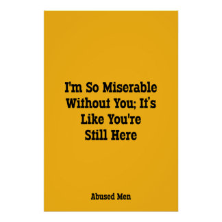 I'm So Miserable Without You; It's Like You're … Poster