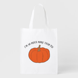 I'm so much more than pie (pumpkin) grocery bag