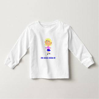 I'm So Over It T Shirt