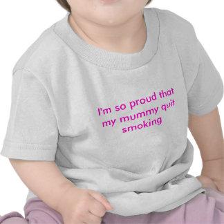 I'm so proud that my mummy quit smoking tee shirt
