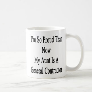 I'm So Proud That Now My Aunt Is A General Contrac Coffee Mug
