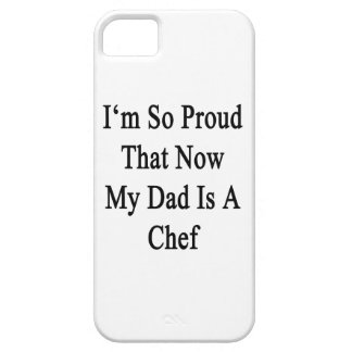 I'm So Proud That Now My Dad Is A Chef iPhone 5 Cases