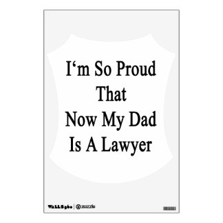 I'm So Proud That Now My Dad Is A Lawyer Room Graphics