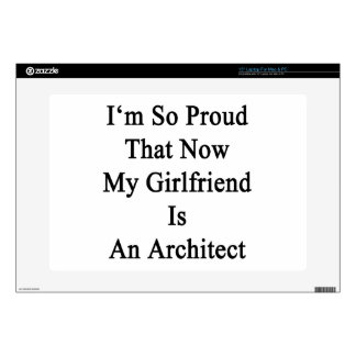 I'm So Proud That Now My Girlfriend Is An Architec Skin For Laptop