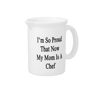I'm So Proud That Now My Mom Is A Chef Beverage Pitchers